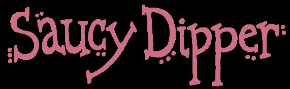 Saucy Dipper